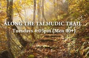 Along the Talmudic Trail, Men 40+ @ Home of Rabbi Israel Becker, Call for Address