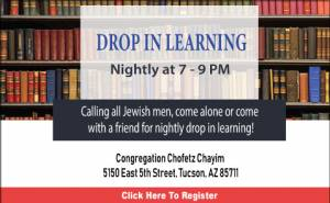 Drop In Learning @ Chofetz Chayim | Tucson | Arizona | United States