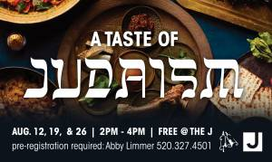 Taste of Judaism @ Tucson JCC | Tucson | Arizona | United States