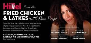 Fried Chicken & Latkes with Rain Pryor @ The Leo Rich Theater