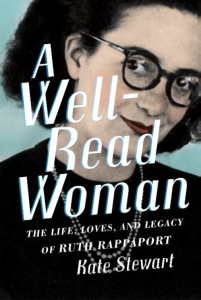 Book Launch: A Well-Read Woman - The Life, Loves, and Legacy of Ruth Rappaport @ Dusenberry-River Library