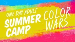 One Day Adult Summer Camp - Color Wars @ Tucson J | Tucson | Arizona | United States