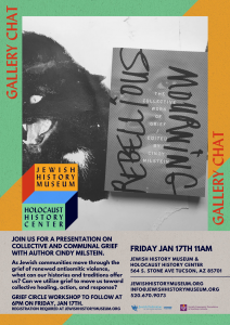 Gallery Chat: Rebellious Mourning with Cindy Milstein @ Jewish History Museum