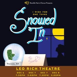 Reveille Men's Chorus presents Snowed In! @ Leo Rich Theater