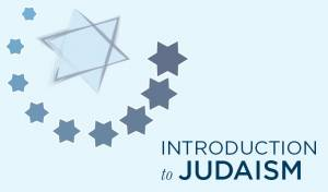 Introduction to Judaism @ Congregation Or Chadash @ Congregation Or Chadash - Board Room
